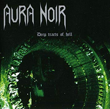 Aura Noir Deep Tracts Of Hell From Below Productions