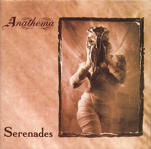 "ANATHEMA (UK) - ""Serenades"" - CD 1993 - Peaceville Records"