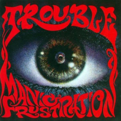 """TROUBLE (USA) - """"Manic Frustration"""" - LP 1992 - Hammerheart Records"""