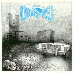 """CARBONIZED (Sweden) - """"For the Security""""- CD 1991 - VIC Records"""