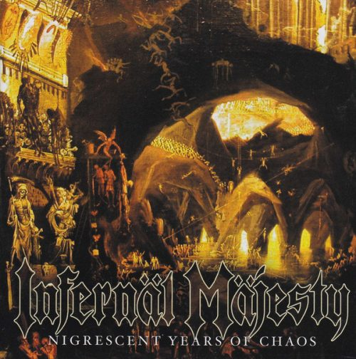 "INFERNÄL MÄJESTY (Canada) - ""Nigrescent Years of Chaos"" - CD 2016 - VIC Records"